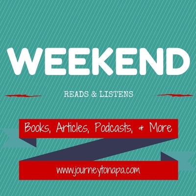 Weekend Reads and Listens
